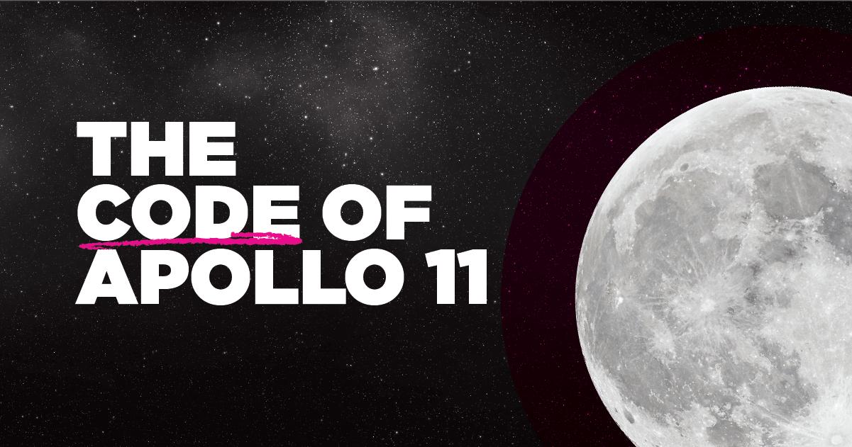 11 >> 1969 Moon Landing The Code Of The Apollo 11 Guidance Computer Agc