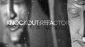 Play by Play: Knockout Refactoring